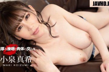 JAV HD Rich kiss and physical fellowship Maki Koizumi