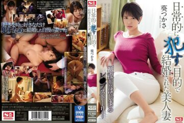 JAV HD SSNI-474 Beautiful Married Married For The Purpose Of Committing On A Daily Basis Re: P Story That Starts From The First Night Tsukasa Aoi
